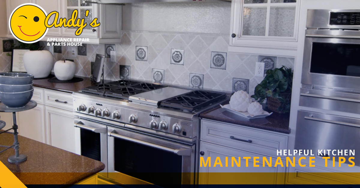 Domestic Appliance Repair Helpful Kitchen Maintenance Tips From Andy 39 S